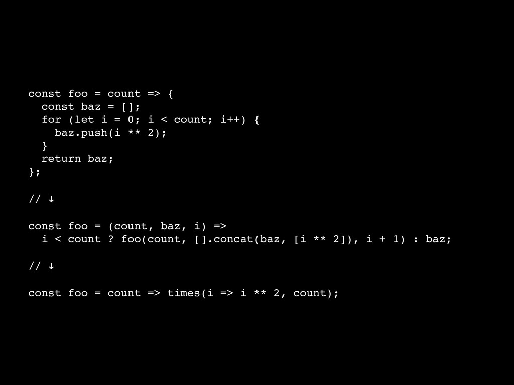 const foo = count => { const baz = []; for (let...