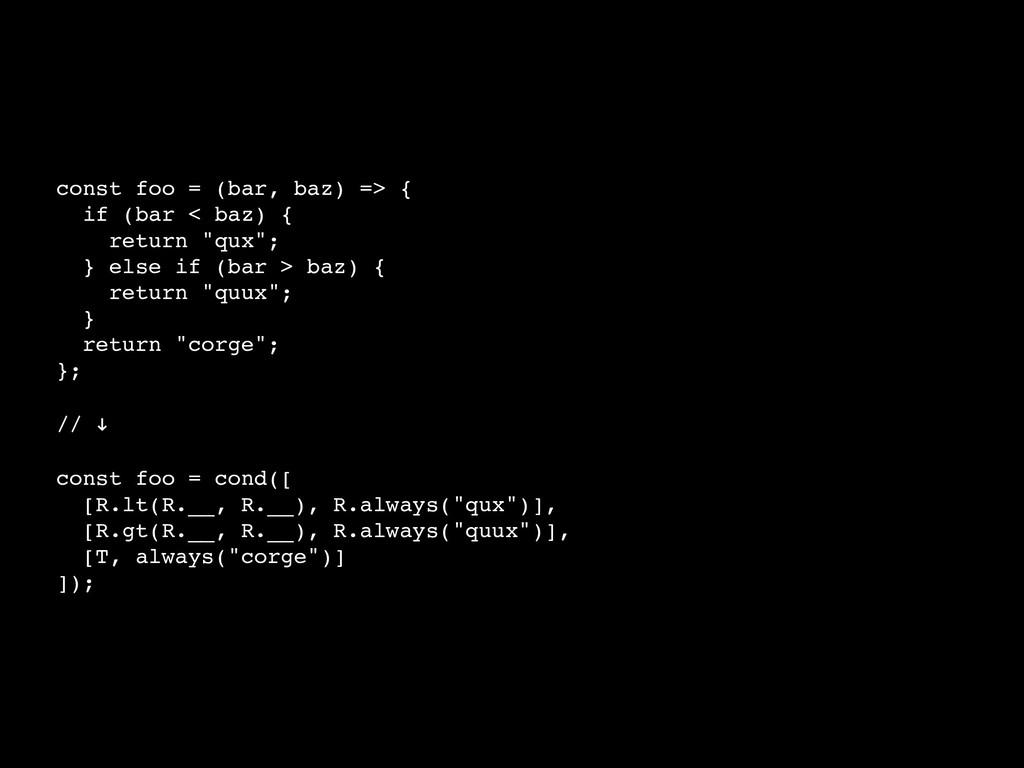 const foo = (bar, baz) => { if (bar < baz) { re...
