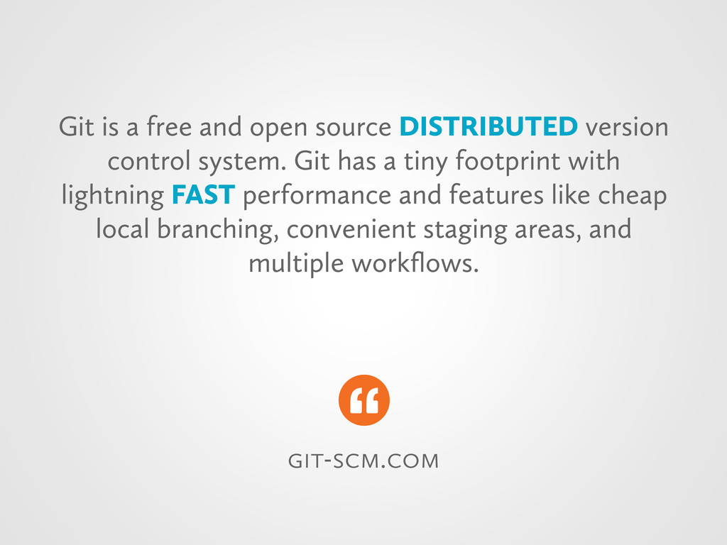 -. Git is a free and open source DISTR...