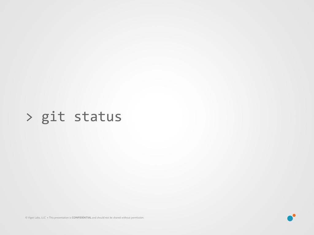 > git status © Viget Labs, LLC • This pre...
