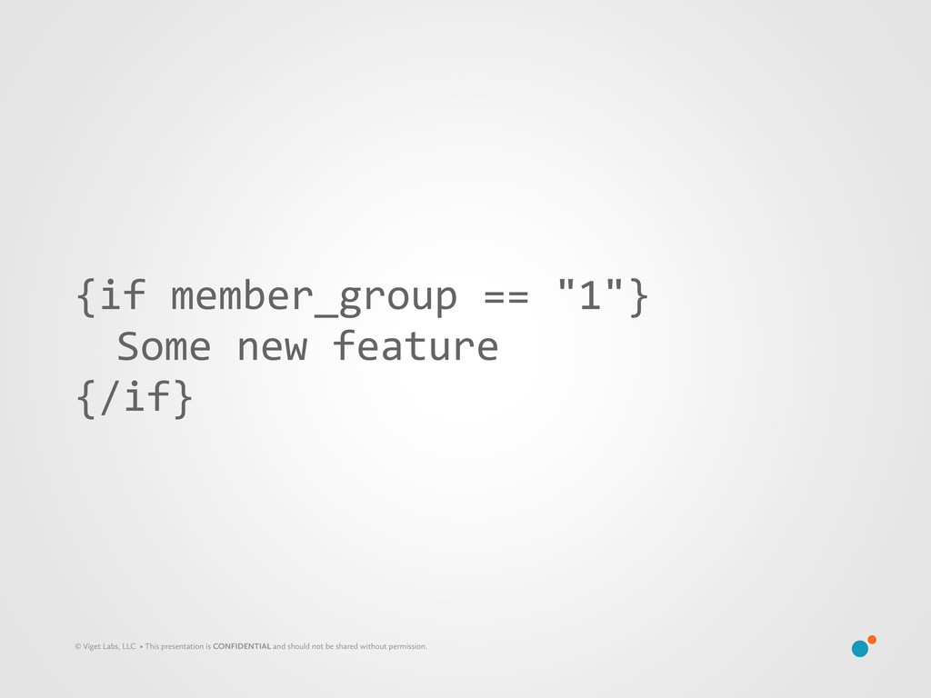 """{if member_group == """"1""""}   Some ..."""