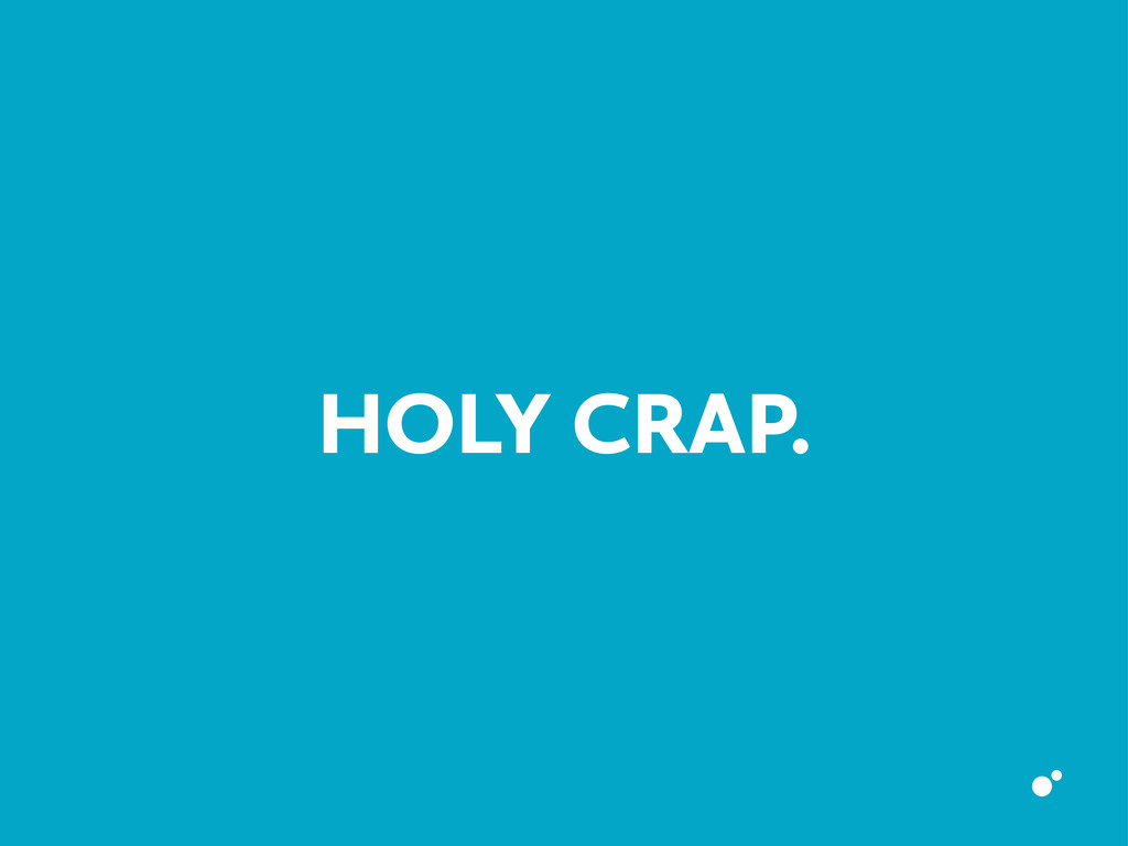 HOLY CRAP.