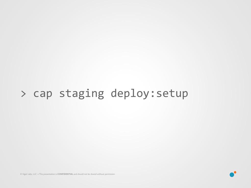 > cap staging deploy:setup © Viget Lab...