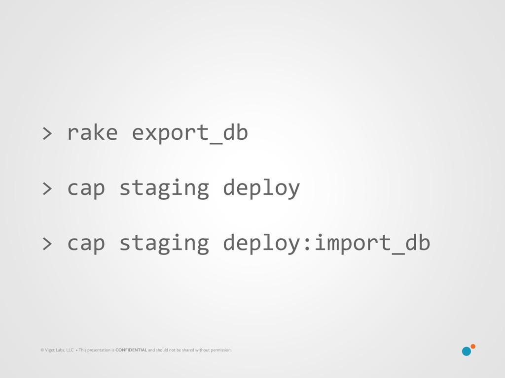 > rake export_db > cap staging d...