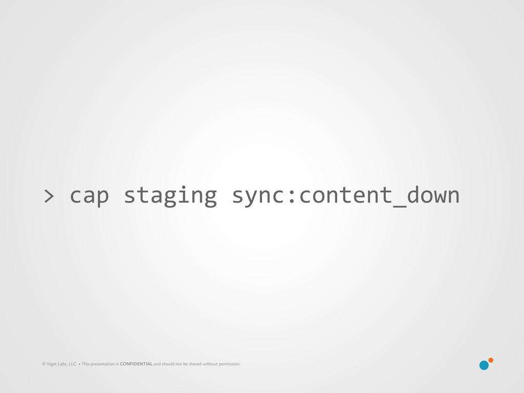 > cap staging sync:content_down © Vige...