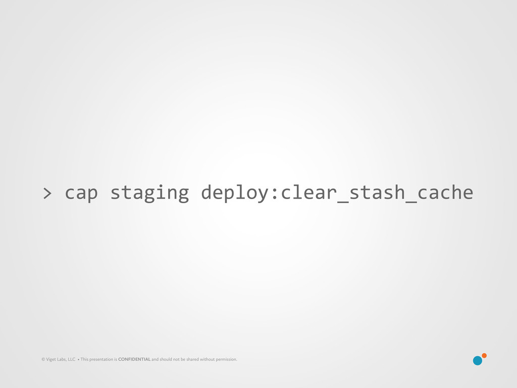 > cap staging deploy:clear_stash_cache...