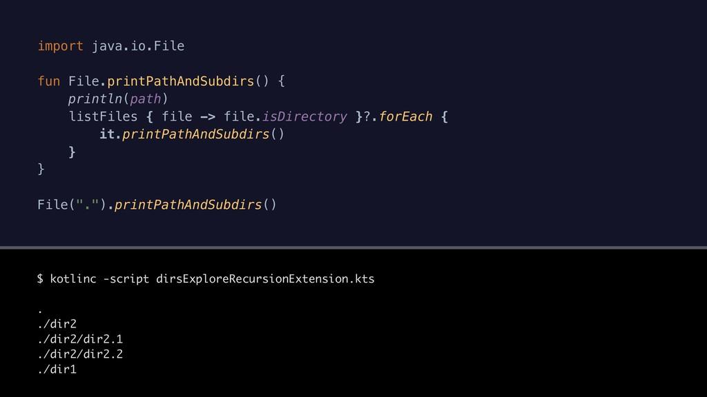 import java.io.File fun File.printPathAndSubdir...