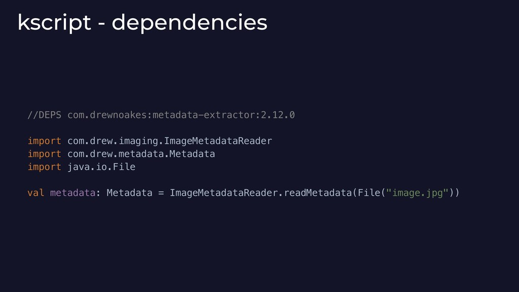 kscript - dependencies //DEPS com.drewnoakes:me...