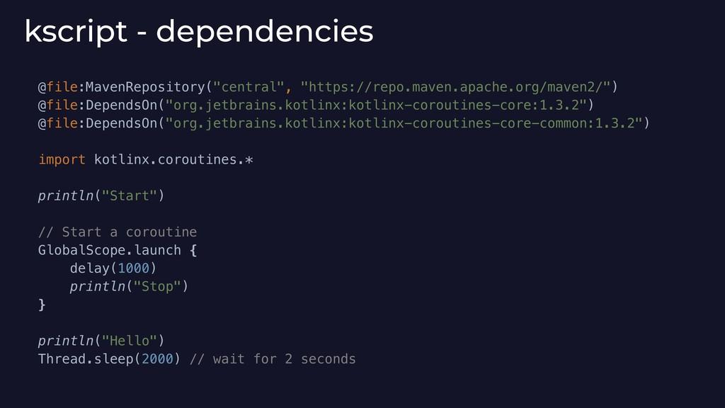 "kscript - dependencies @file:MavenRepository(""c..."