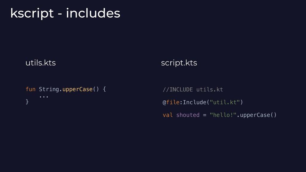 kscript - includes fun String.upperCase() { ......