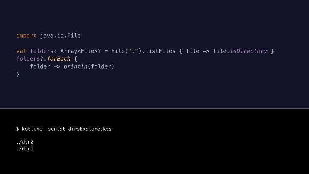 import java.io.File val folders: Array<File>? =...