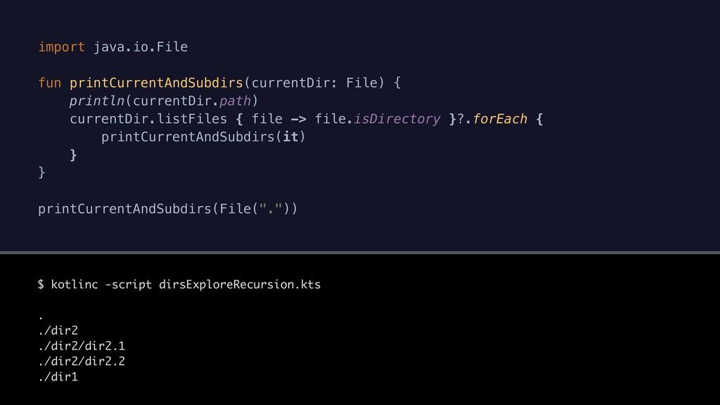 import java.io.File fun printCurrentAndSubdirs(...
