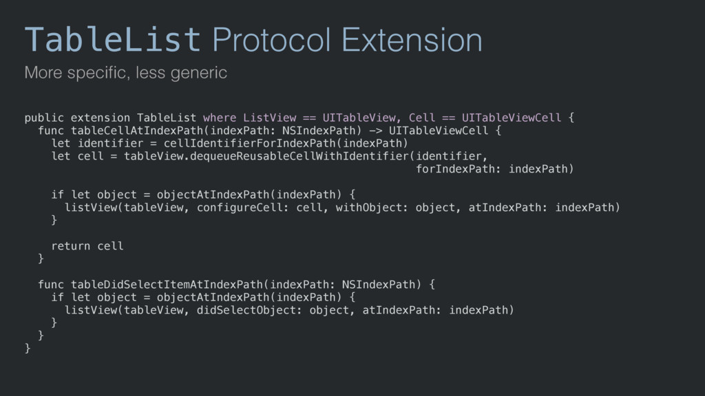 TableList Protocol Extension More specific, less...