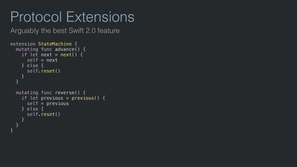 Protocol Extensions Arguably the best Swift 2.0...