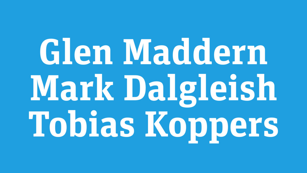 Glen Maddern Mark Dalgleish Tobias Koppers