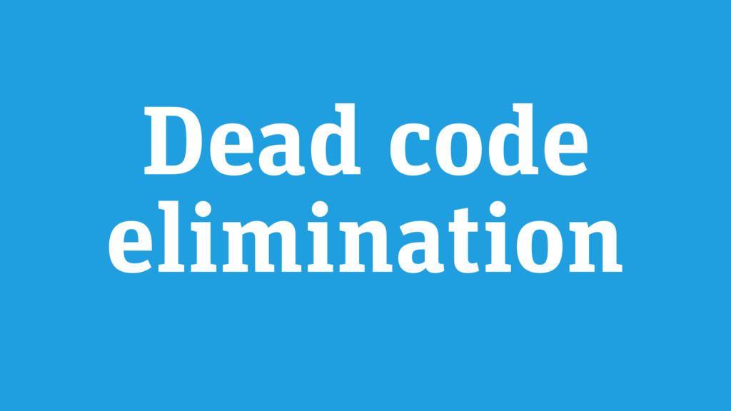 Dead code elimination