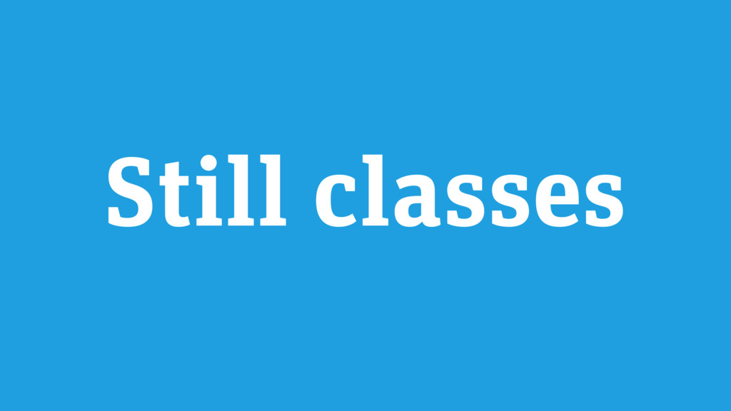 Still classes