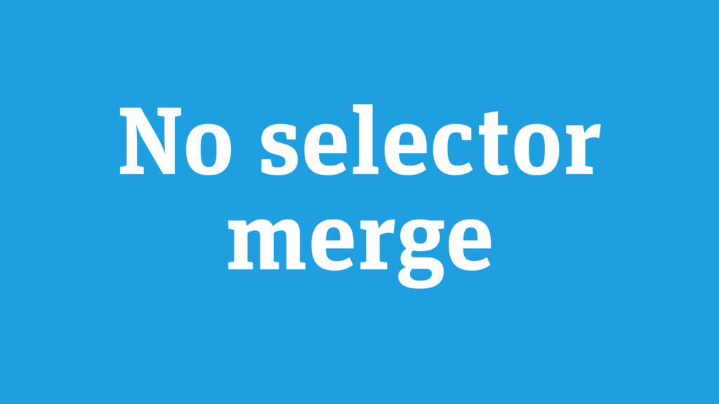 No selector merge