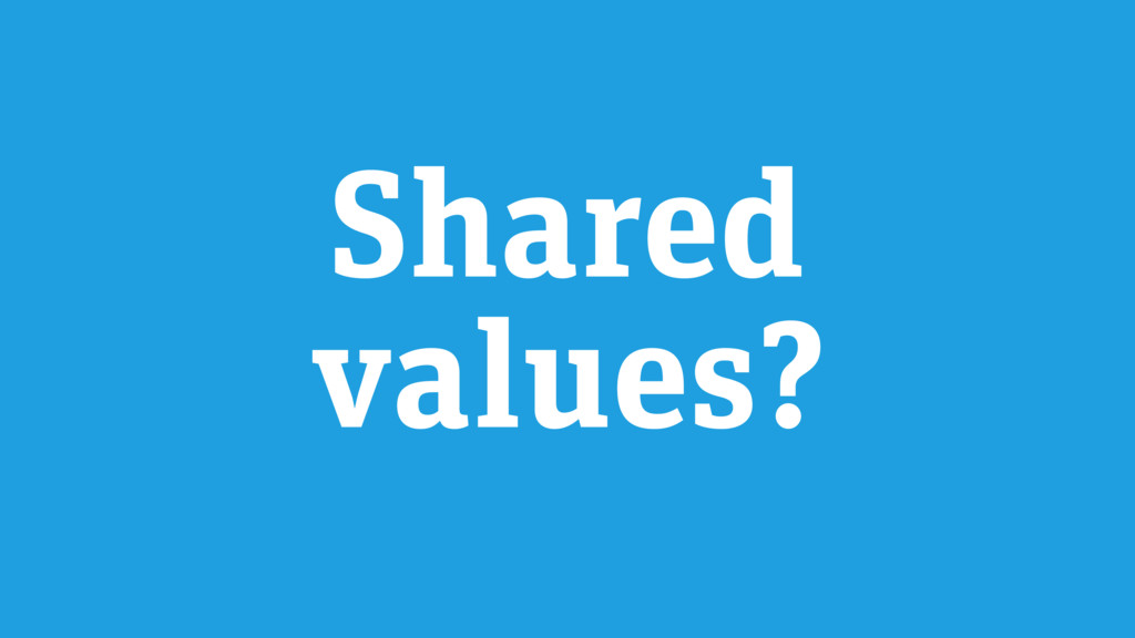 Shared values?