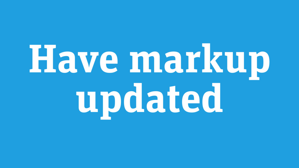 Have markup updated