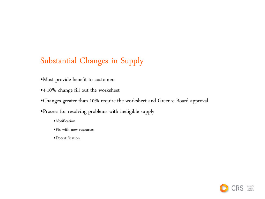 Substantial Changes in Supply •Must provide ben...