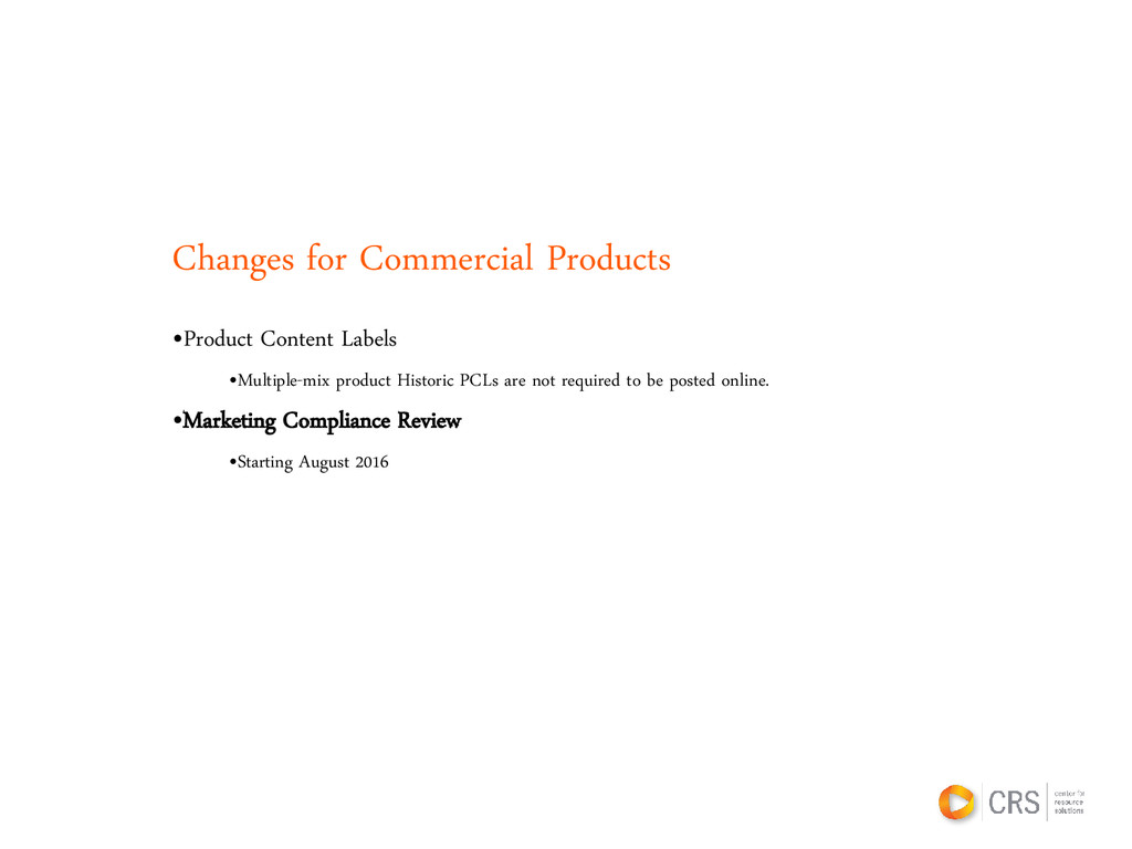 Changes for Commercial Products •Product Conten...