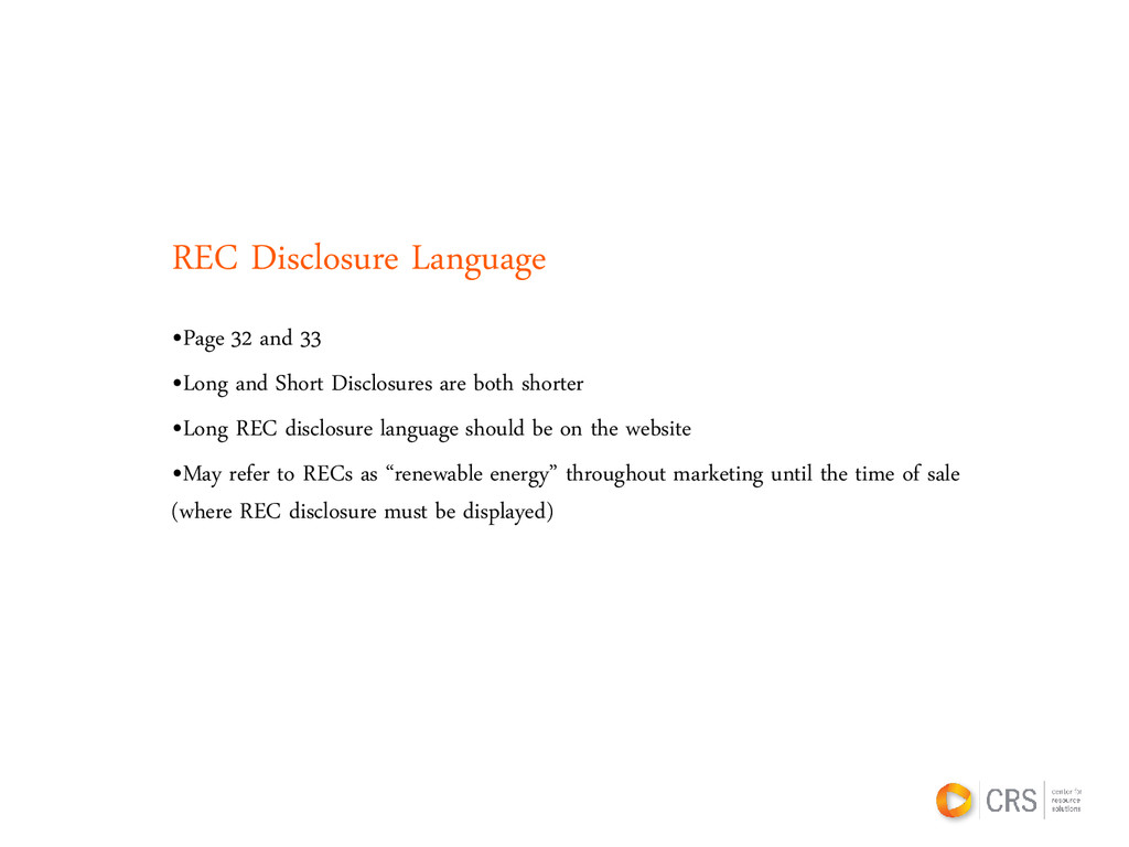 REC Disclosure Language •Page 32 and 33 •Long a...