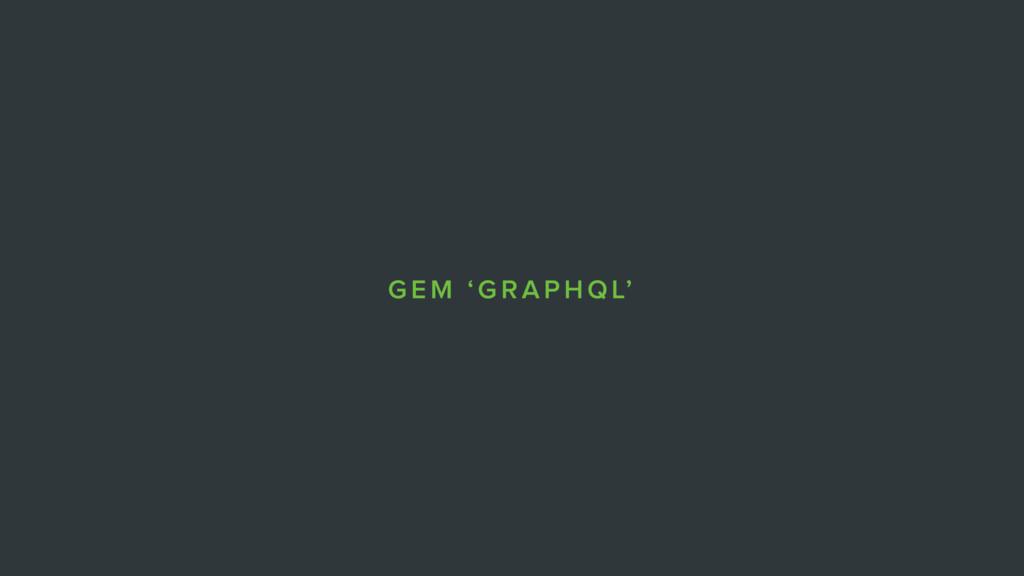 GEM 'GRAPHQL'