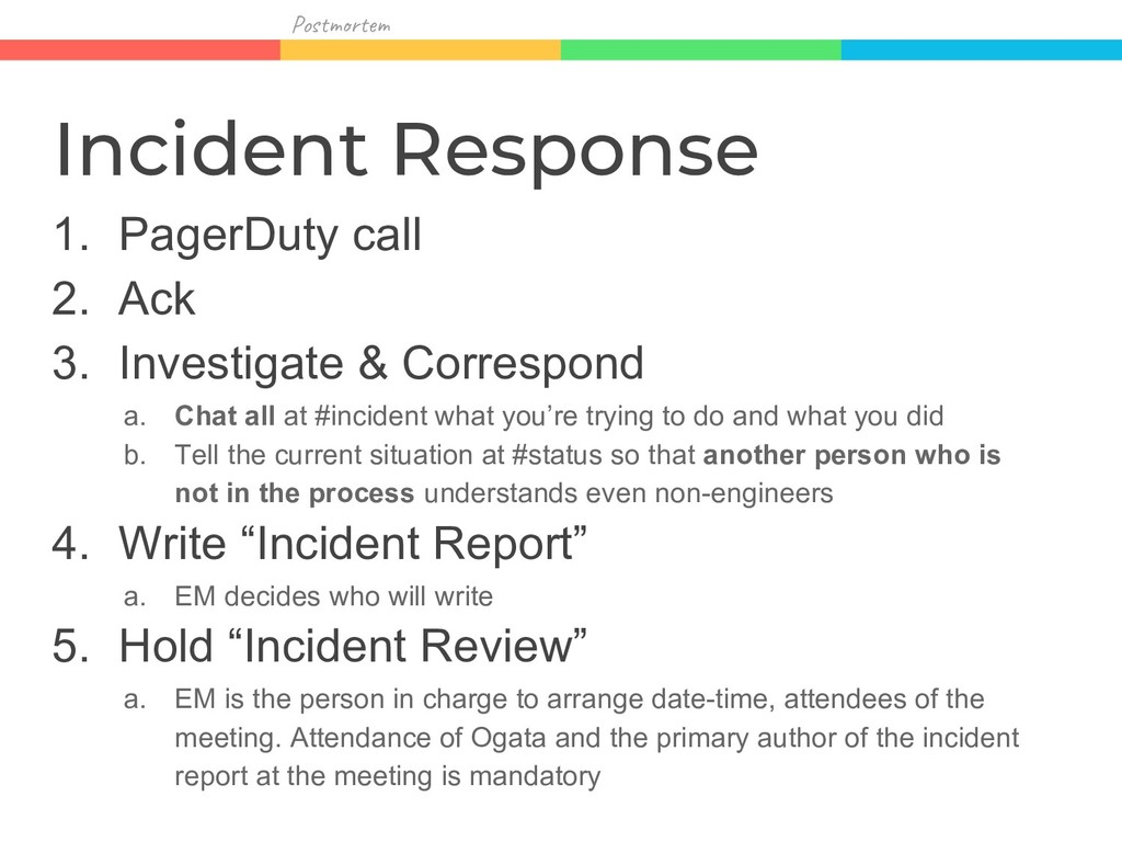 Pos r Incident Response 1. PagerDuty call 2. Ac...
