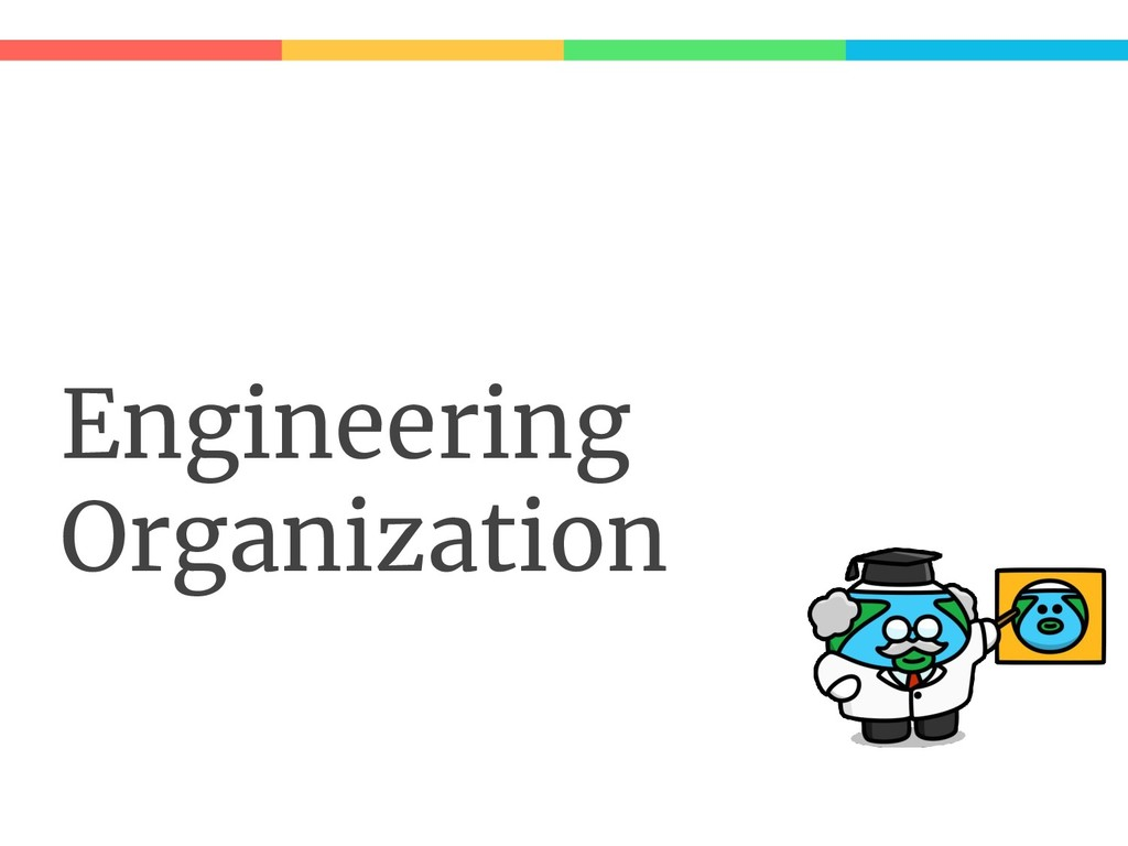 Engineering Organization
