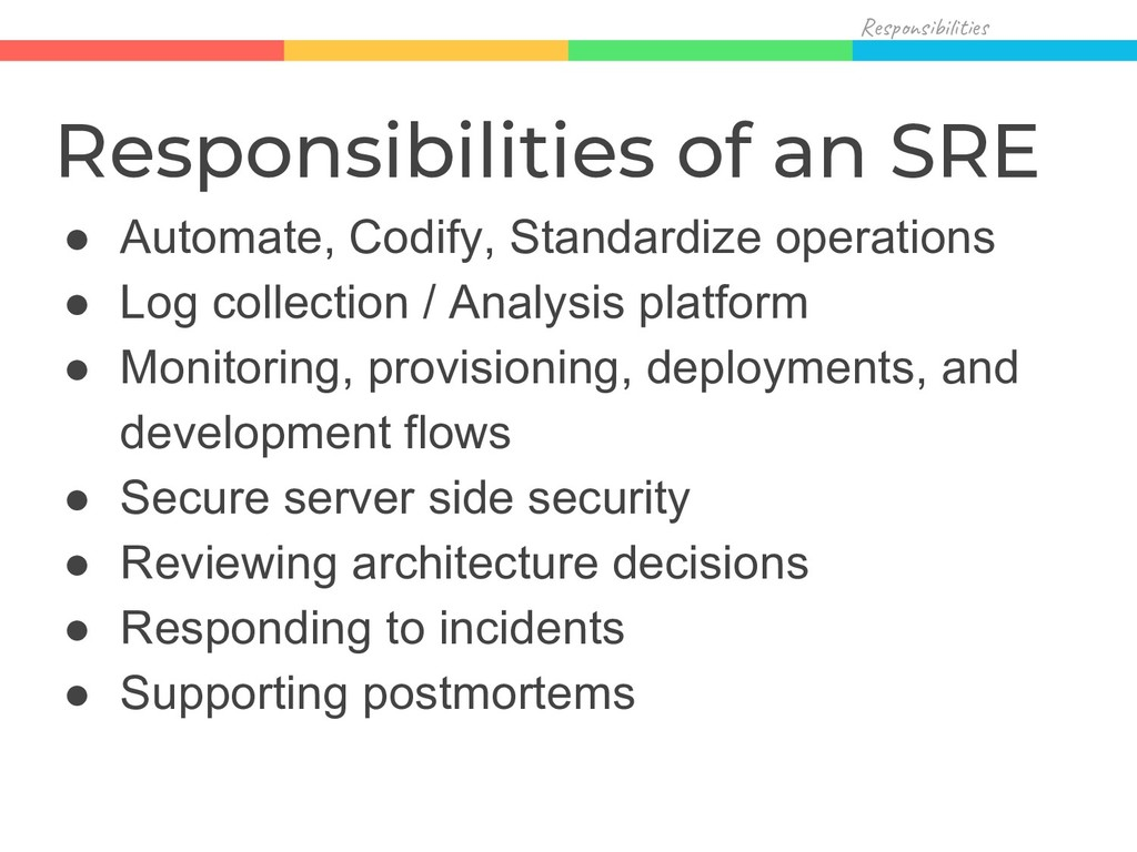 Res s i t e Responsibilities of an SRE ● Automa...