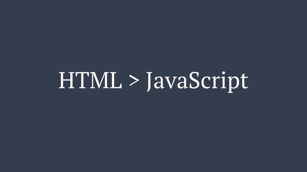 HTML > JavaScript