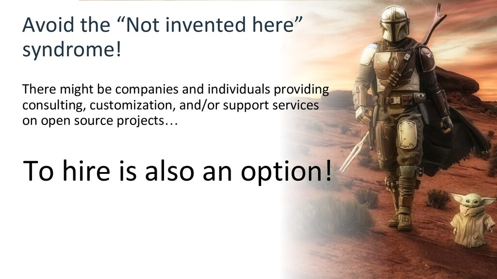 "Avoid the ""Not invented here"" syndrome! There m..."