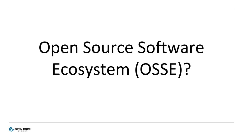Open Source Software Ecosystem (OSSE)?
