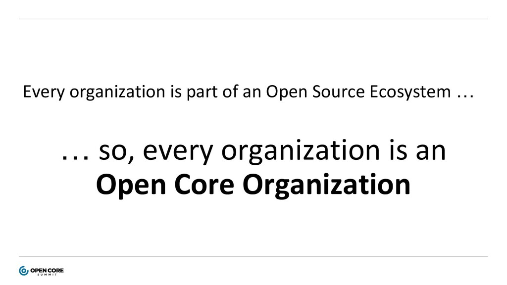 Every organization is part of an Open Source Ec...