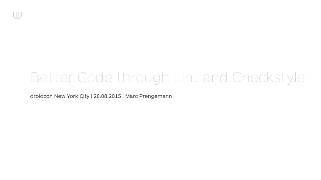 Better Code through Lint and Checkstyle droidco...