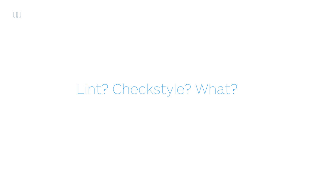 Lint? Checkstyle? What?