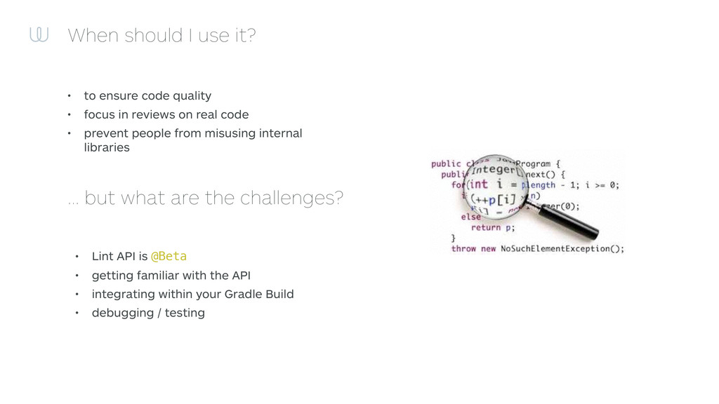 When should I use it? • to ensure code quality ...
