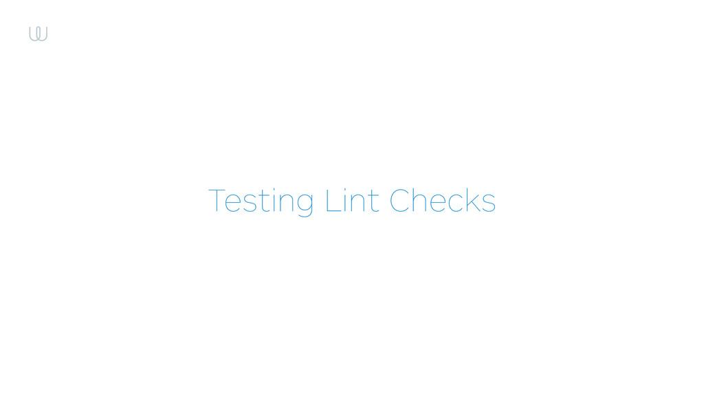 Testing Lint Checks