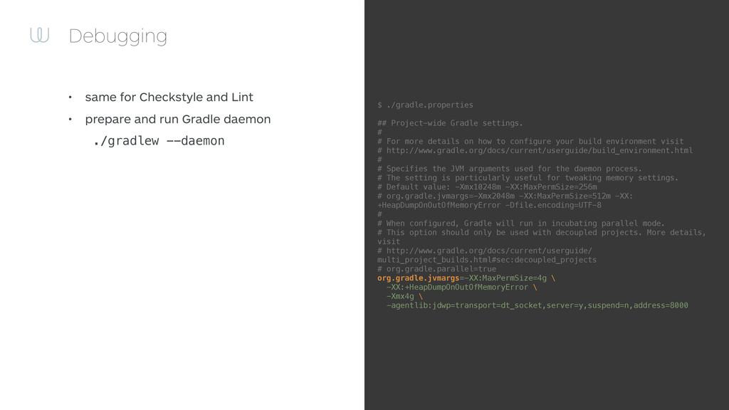 Debugging • same for Checkstyle and Lint • prep...