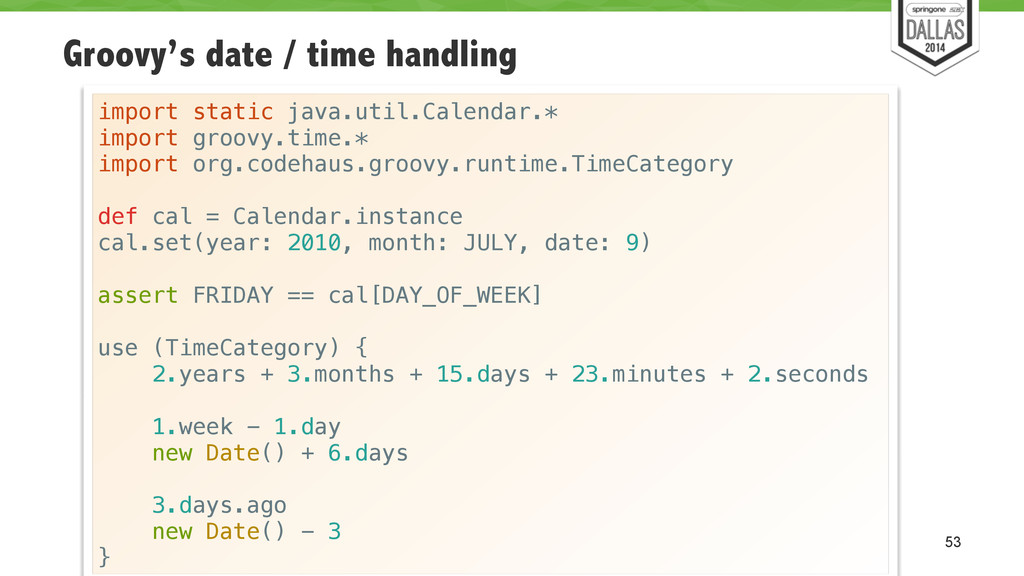 Groovy's date / time handling 53 import static ...