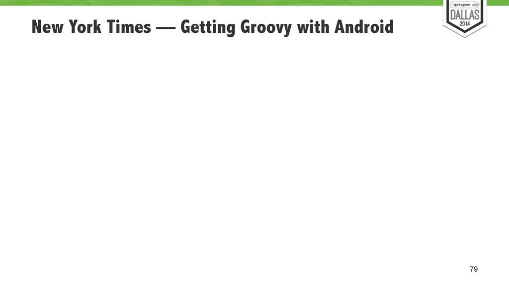 New York Times — Getting Groovy with Android 79