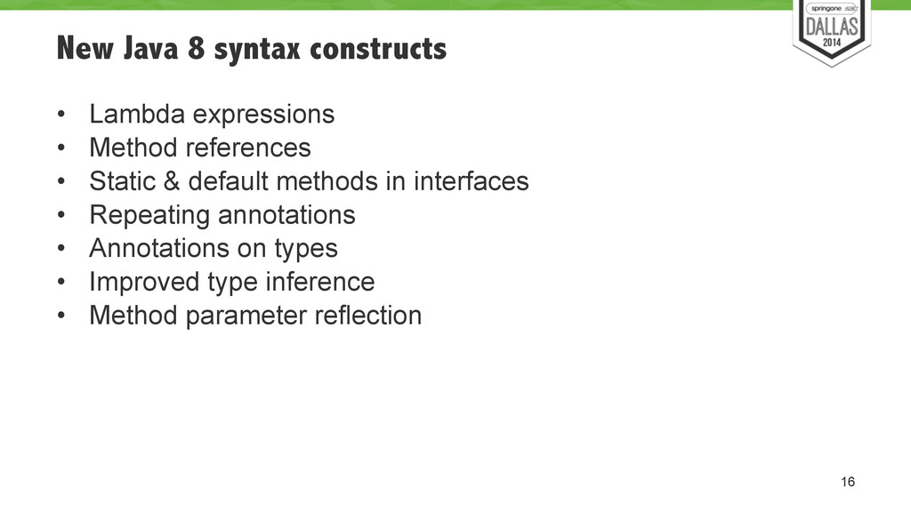 New Java 8 syntax constructs • Lambda expressio...