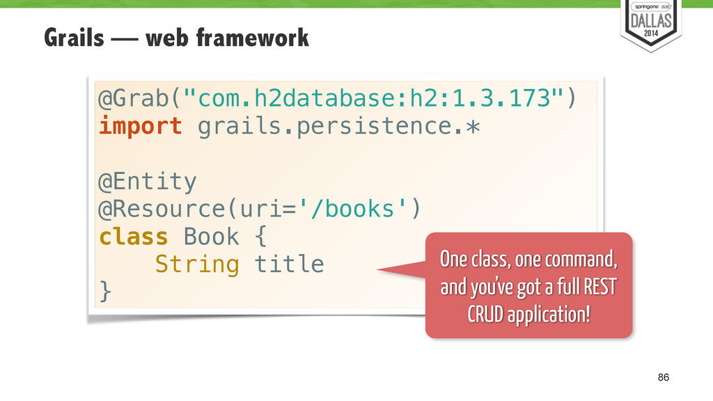 "Grails — web framework 86 @Grab(""com.h2database..."