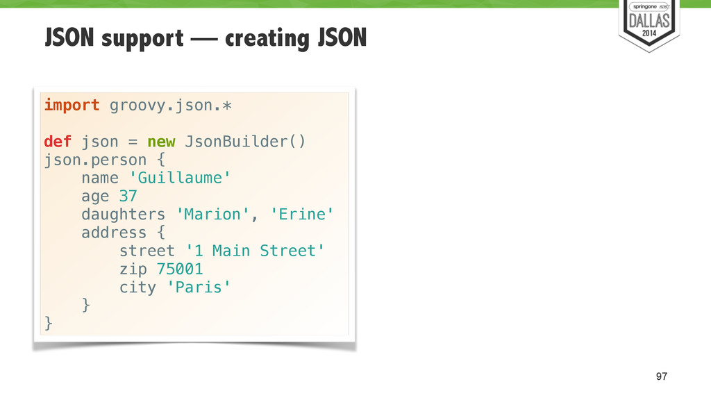 JSON support — creating JSON 97 import groovy.j...