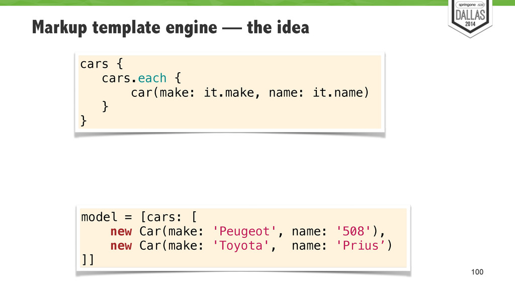 Markup template engine — the idea 100 cars { ca...