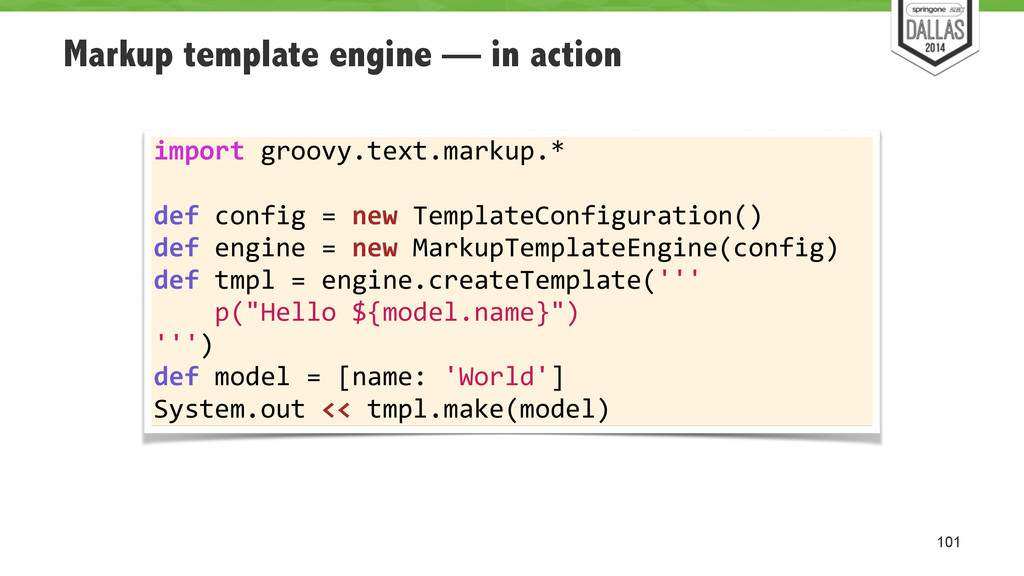 Markup template engine — in action 101 import	