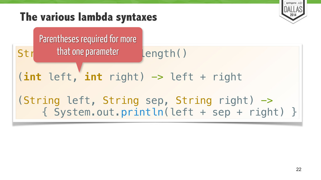 The various lambda syntaxes 22 String name -> n...