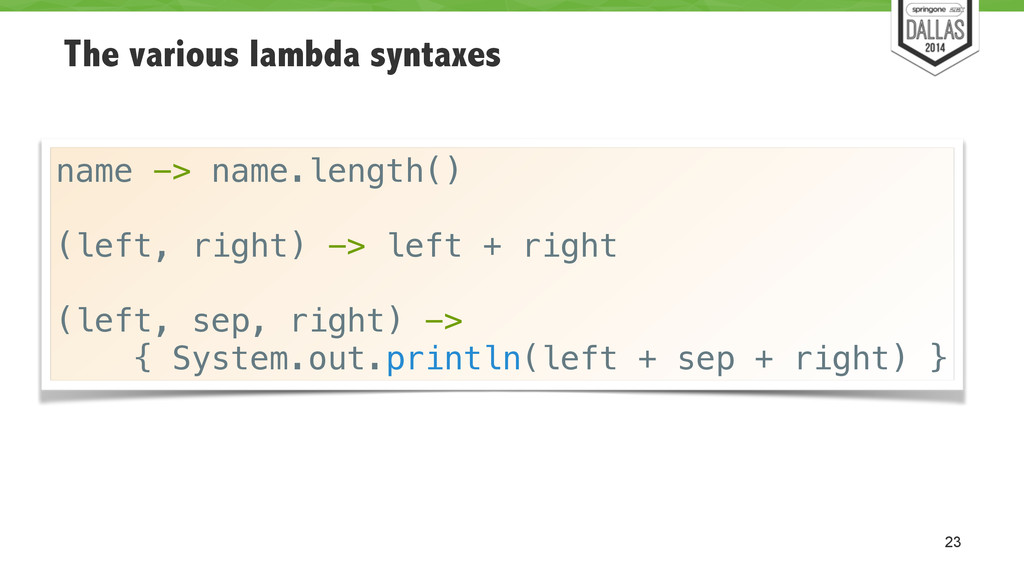 The various lambda syntaxes 23 name -> name.len...