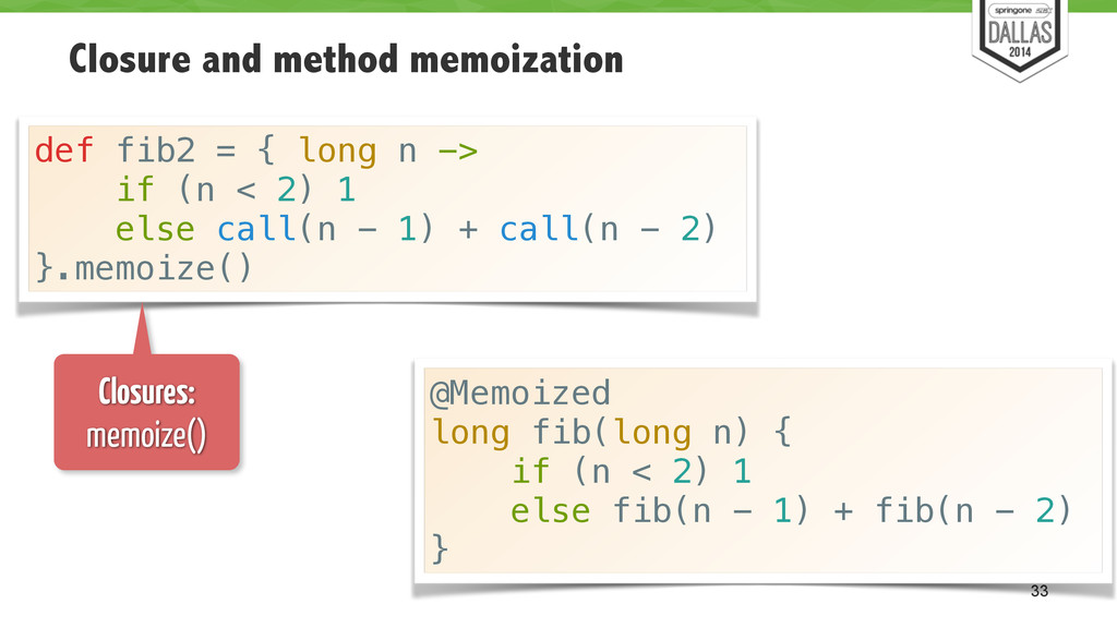 Closure and method memoization 33 @Memoized lon...